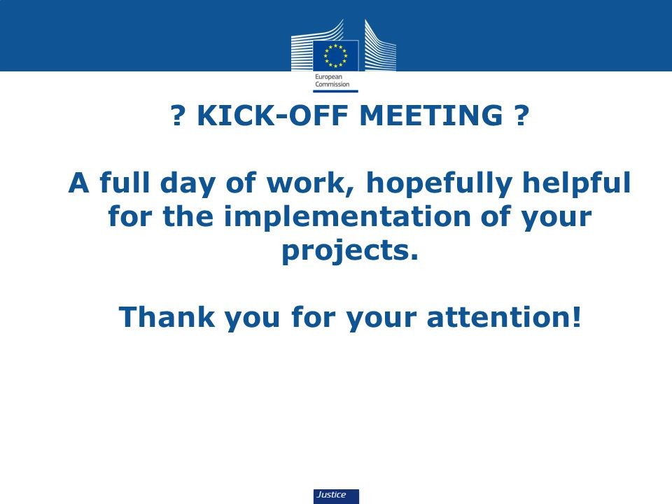 KICK-OFF MEETING . A full day of work, hopefully helpful for the implementation of your projects.
