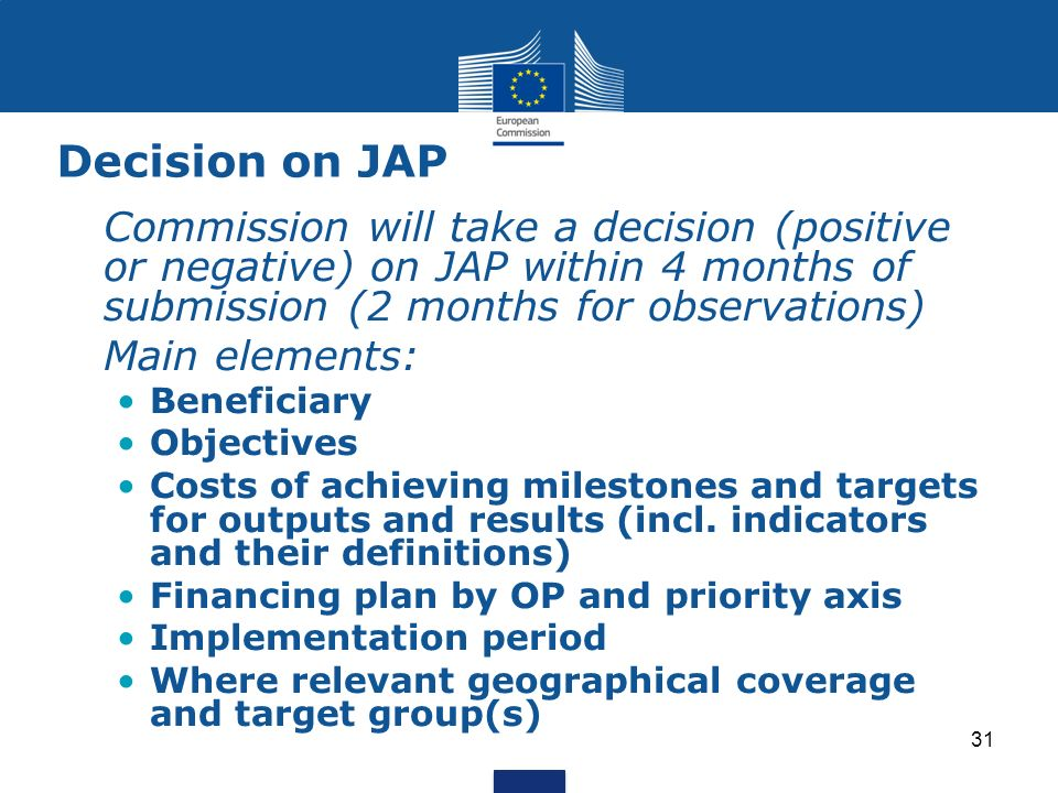 Decision on JAP Commission will take a decision (positive or negative) on JAP within 4 months of submission (2 months for observations)