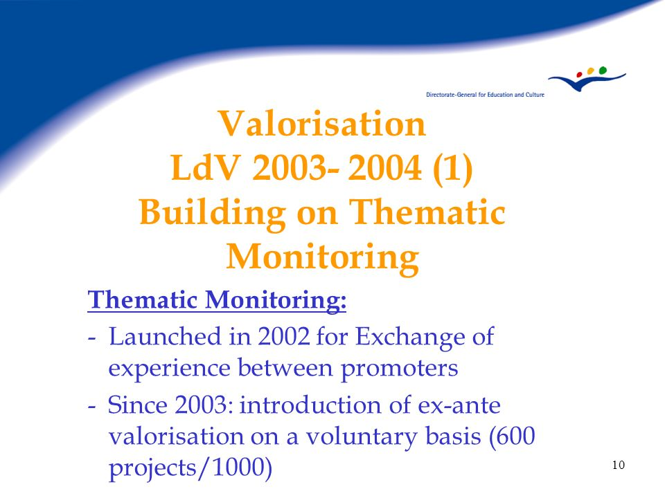 Valorisation LdV 2003- 2004 (1) Building on Thematic Monitoring