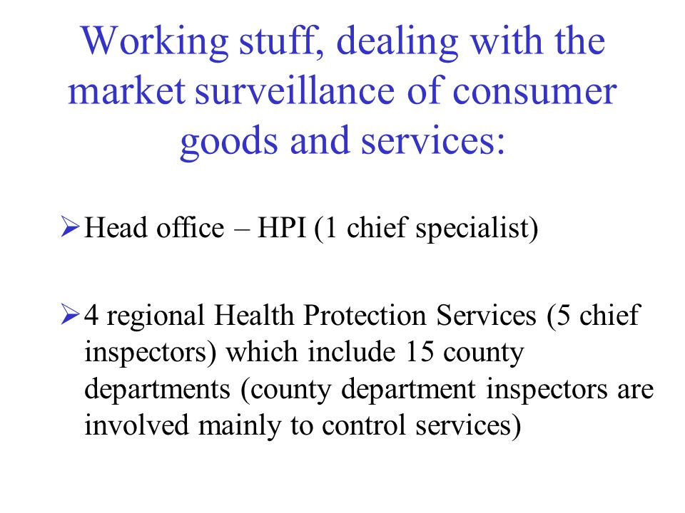 Working stuff, dealing with the market surveillance of consumer goods and services: