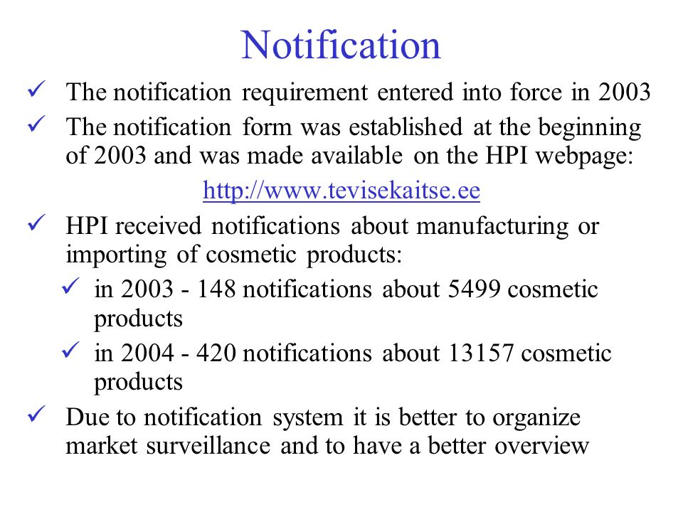 Notification The notification requirement entered into force in 2003