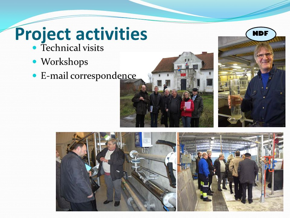 Project activities Technical visits Workshops E-mail correspondence