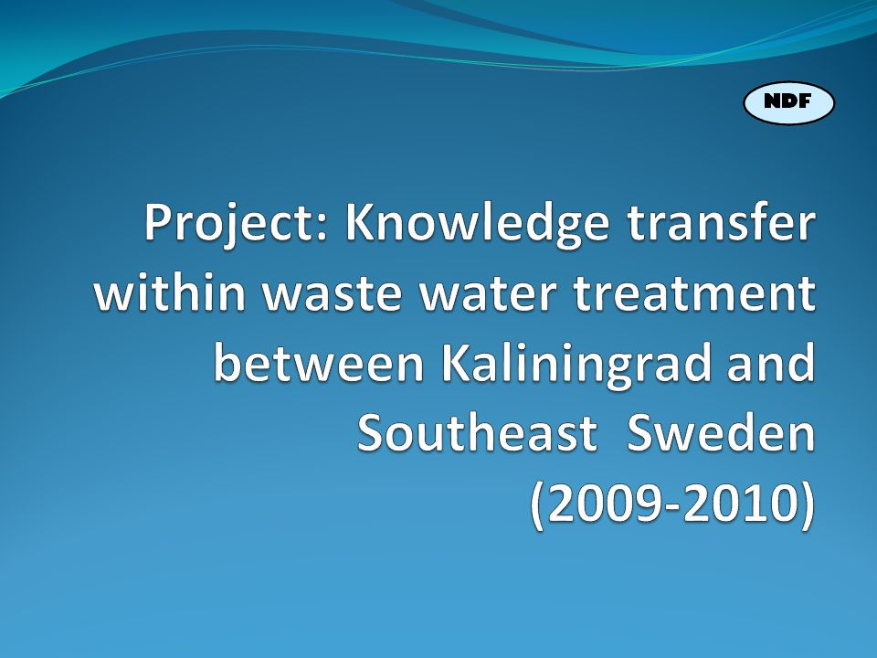 Project: Knowledge transfer within waste water treatment between Kaliningrad and Southeast Sweden (2009-2010)