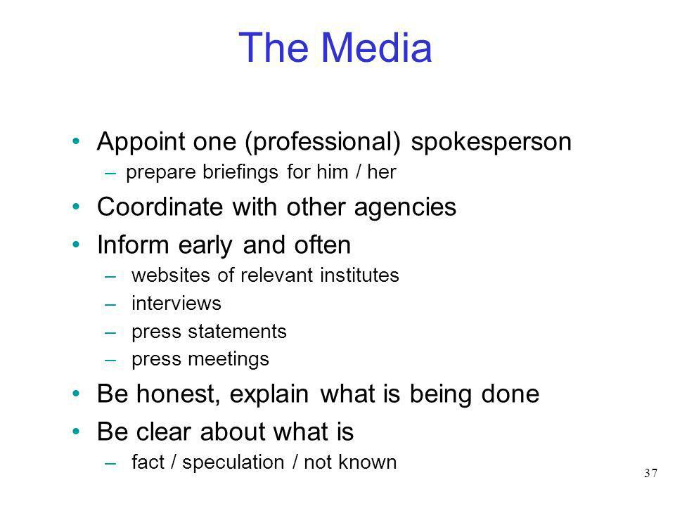 The Media Appoint one (professional) spokesperson