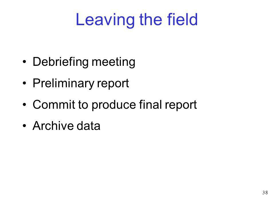 Leaving the field Debriefing meeting Preliminary report