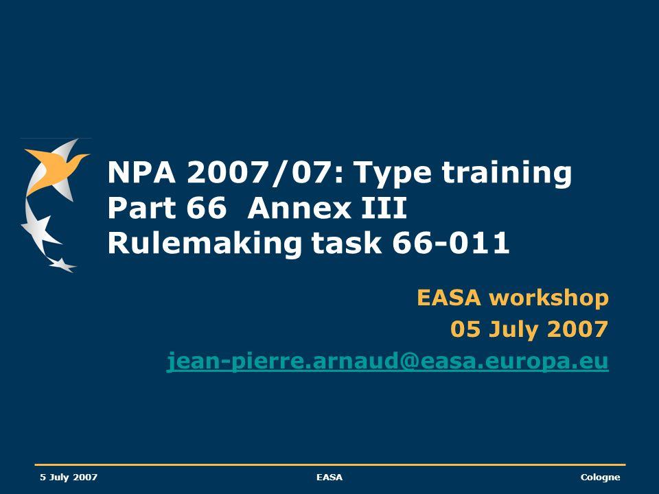 NPA 2007/07: Type training Part 66 Annex III Rulemaking task 66-011
