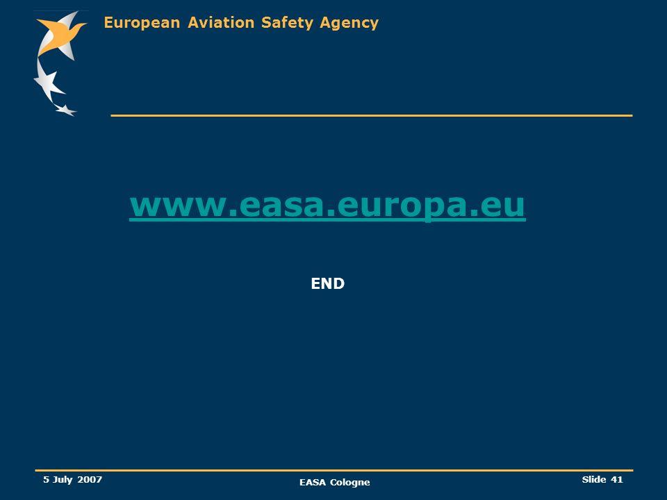 www.easa.europa.eu END 5 July 2007 EASA Cologne DGINT/2