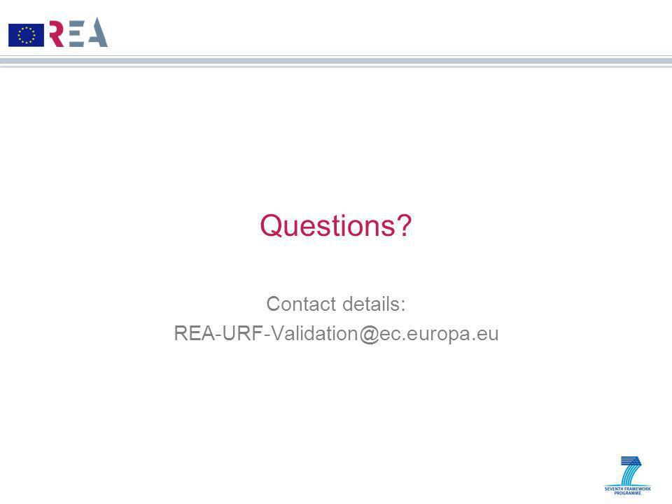 Questions Contact details: REA-URF-Validation@ec.europa.eu