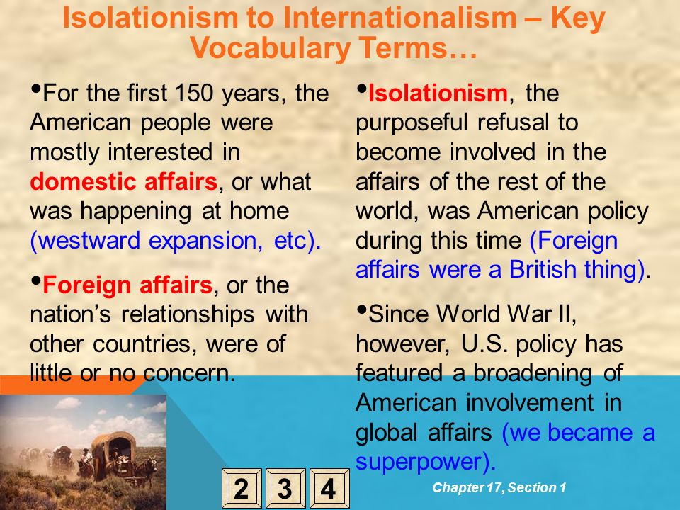 internationalism and isolationism American isolationism in the 1930s during the 1930s, the combination of the great depression and the memory of tragic losses in world war i contributed to pushing american public opinion and policy toward isolationism.