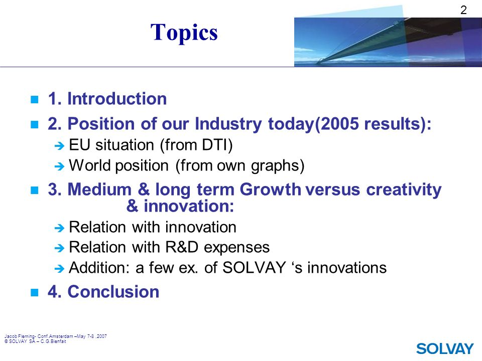 2 Topics. 1. Introduction. 2. Position of our Industry today(2005 results): EU situation (from DTI)