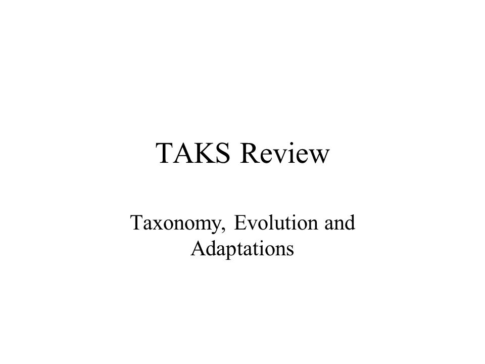 Taxonomy, Evolution and Adaptations