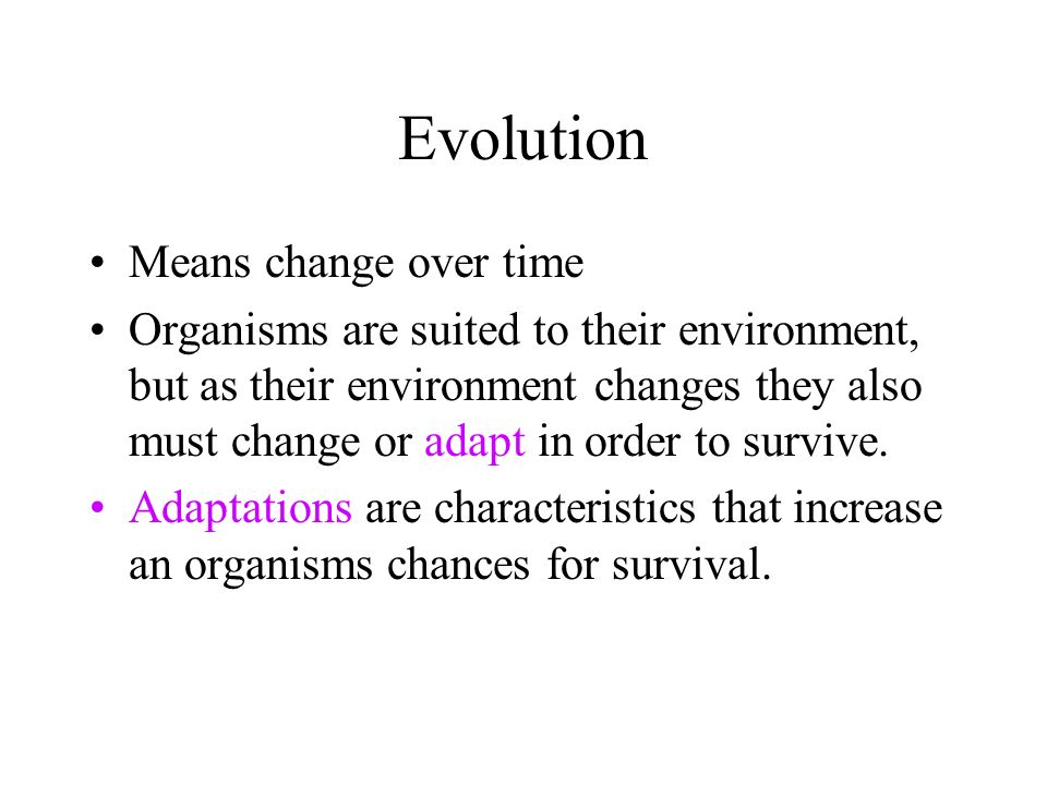 Evolution Means change over time