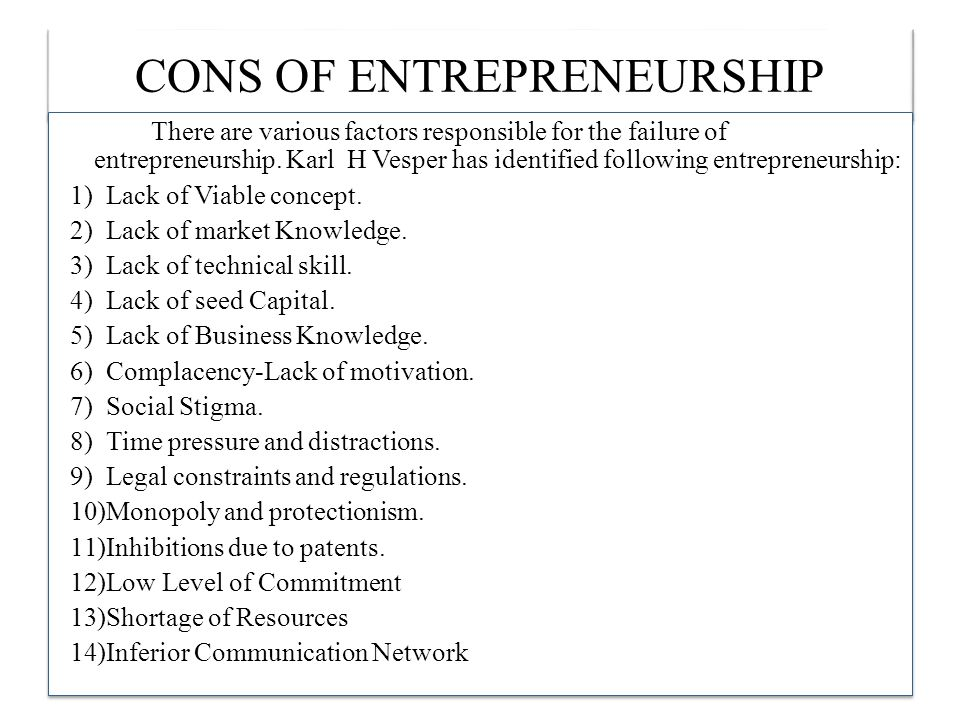 pros and cons of entrepreneurship If you're thinking about starting your own small business and delving into the world of entrepreneurship consider these pros and cons first.
