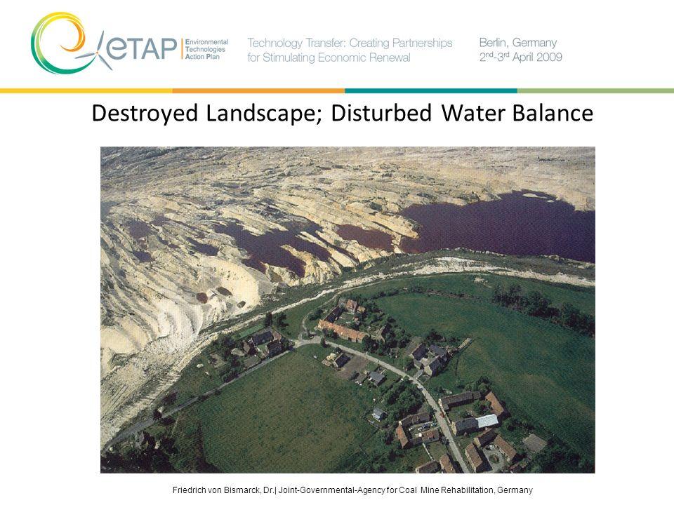 Destroyed Landscape; Disturbed Water Balance