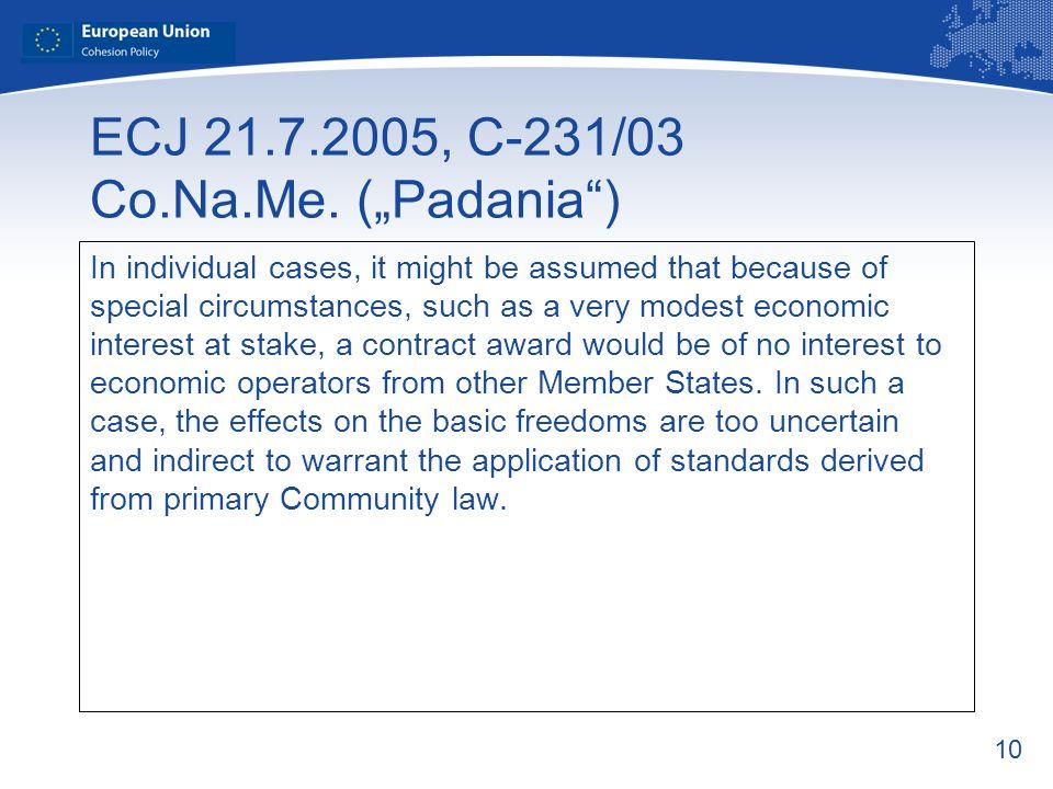 """ECJ 21.7.2005, C-231/03 Co.Na.Me. (""""Padania )"""