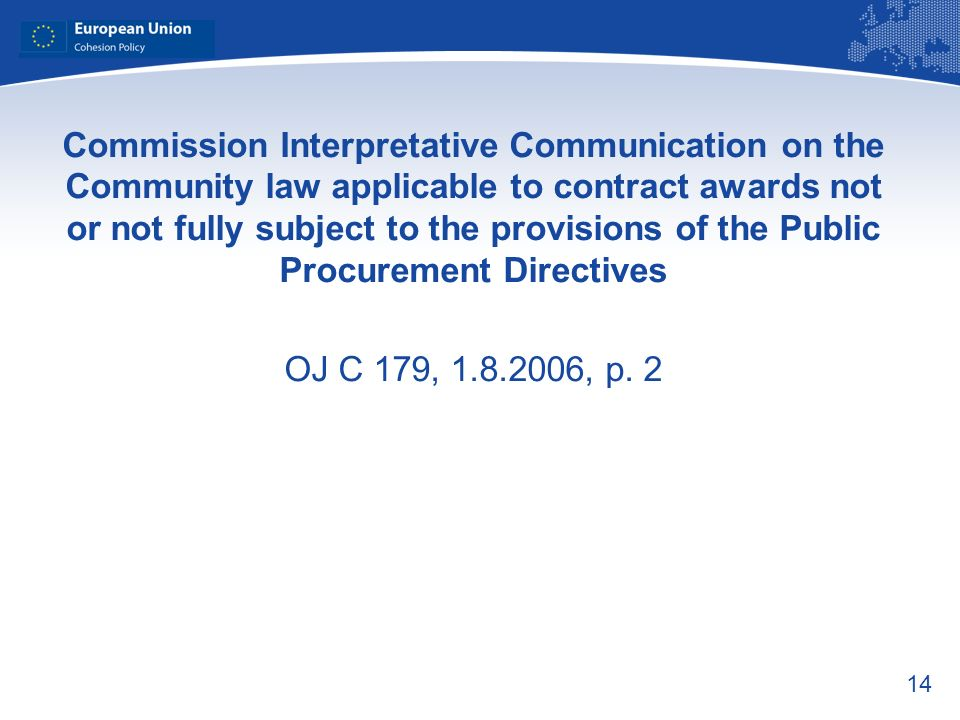 Commission Interpretative Communication on the Community law applicable to contract awards not or not fully subject to the provisions of the Public Procurement Directives