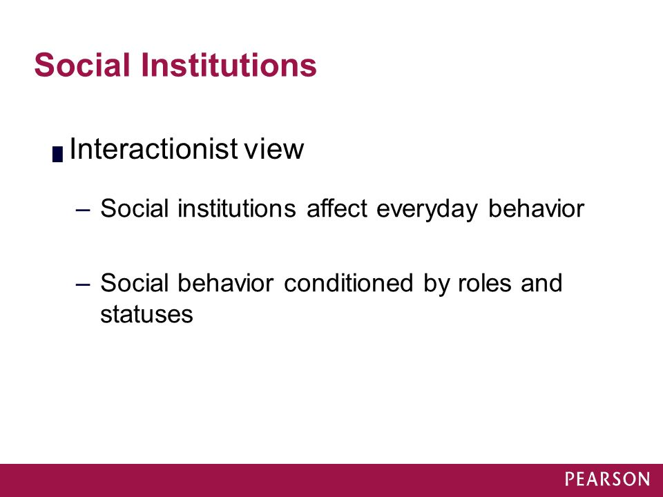 Social Institutions Interactionist view