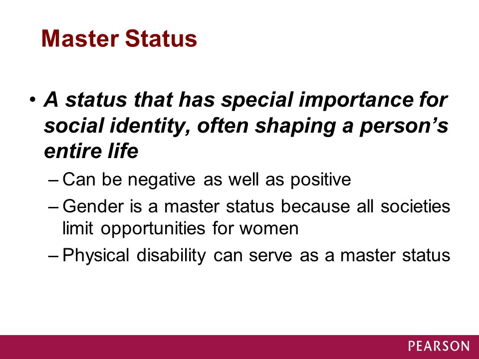 Master Status A status that has special importance for social identity, often shaping a person's entire life.