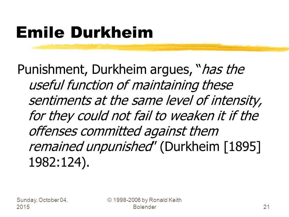 durkheim punishment For example, an angel who didn't look after his wings quite as well as the others  would be viewed as a criminal and punishments would be applied durkheim is.