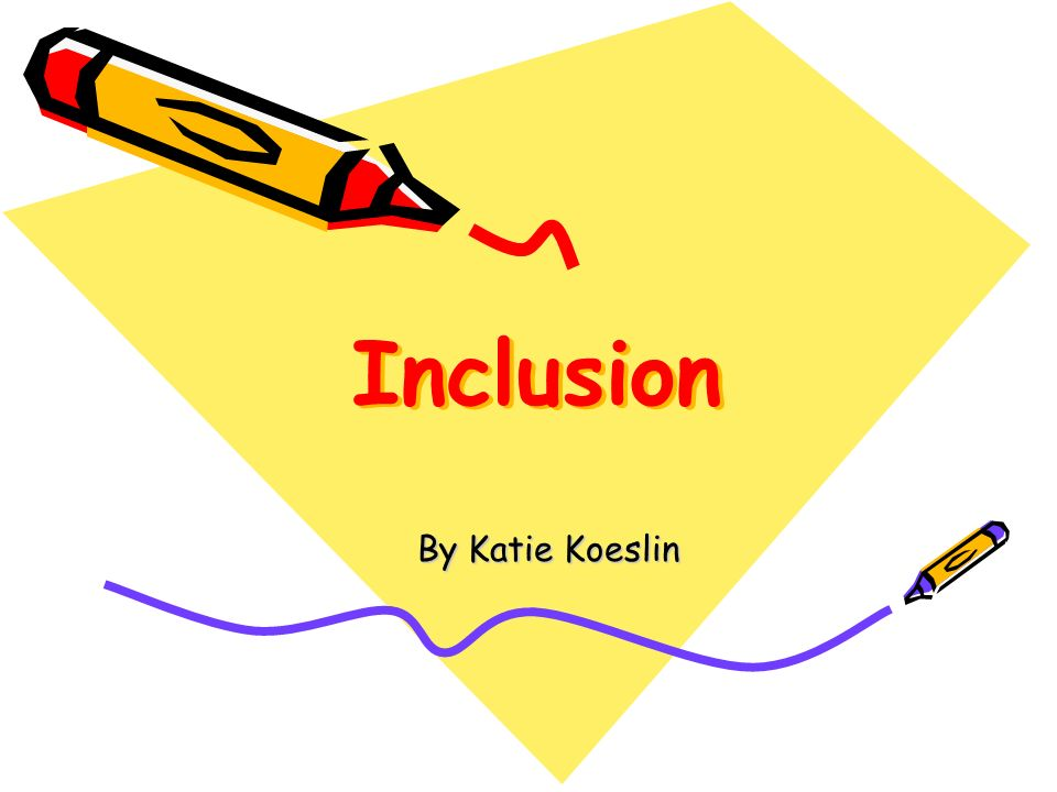 Inclusion By Katie Koeslin