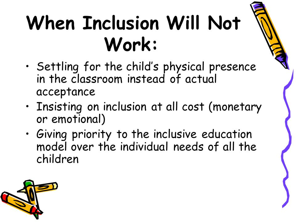 When Inclusion Will Not Work: