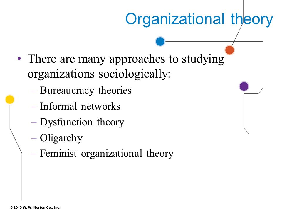 organizations and organizational theory Organizational theory and behavior  classical organization theory  systems theory views organizational structure as the established pattern of relationships .