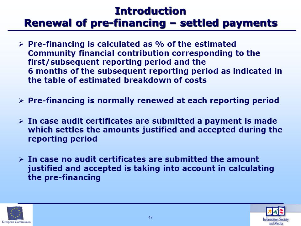 Introduction Renewal of pre-financing – settled payments