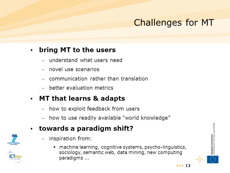 Challenges for MT bring MT to the users MT that learns & adapts