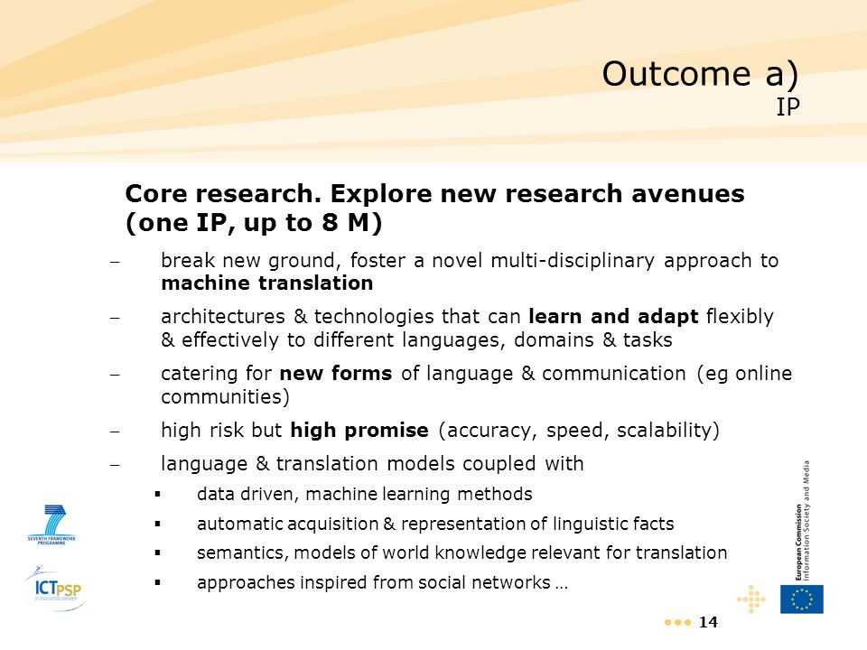 Outcome a) IP Core research. Explore new research avenues (one IP, up to 8 M)