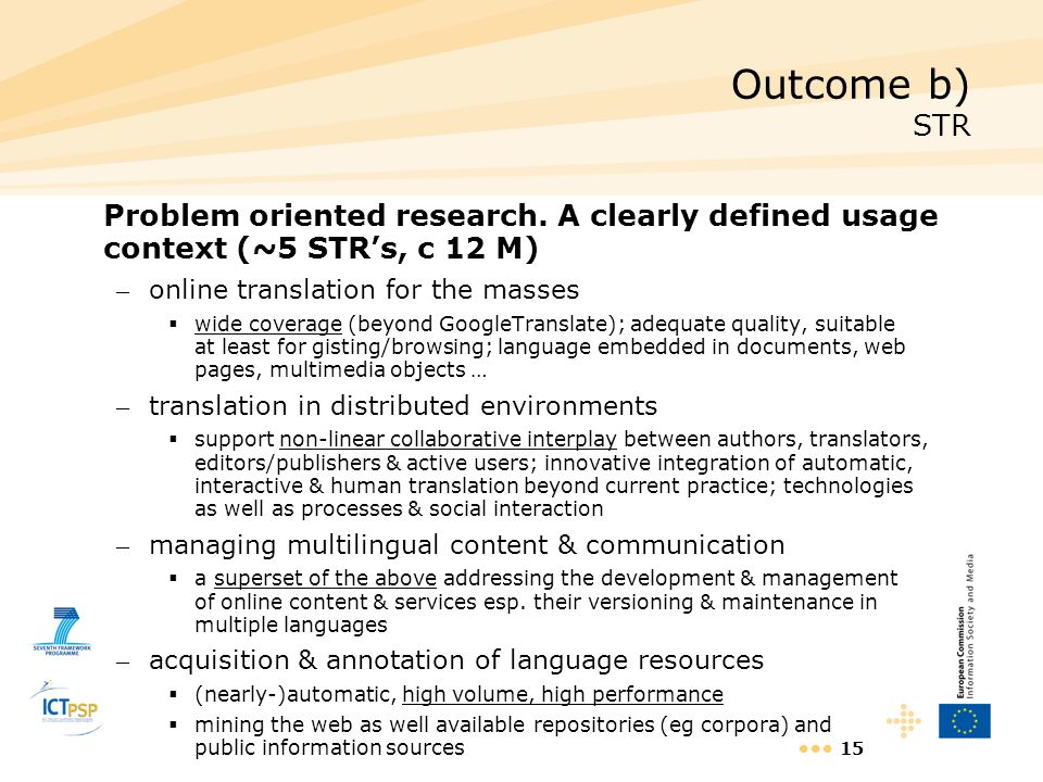 Outcome b) STR Problem oriented research. A clearly defined usage context (~5 STR's, c 12 M) online translation for the masses.