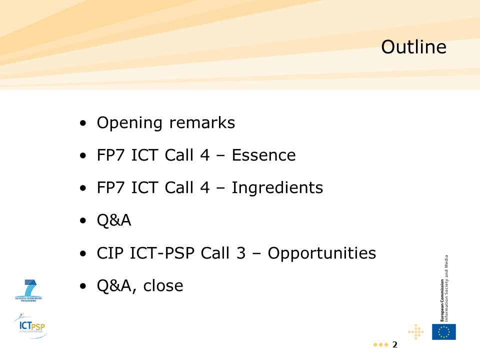 Outline Opening remarks FP7 ICT Call 4 – Essence