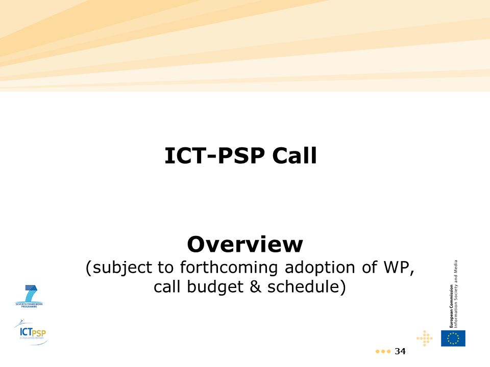 ICT-PSP Call Overview (subject to forthcoming adoption of WP, call budget & schedule)