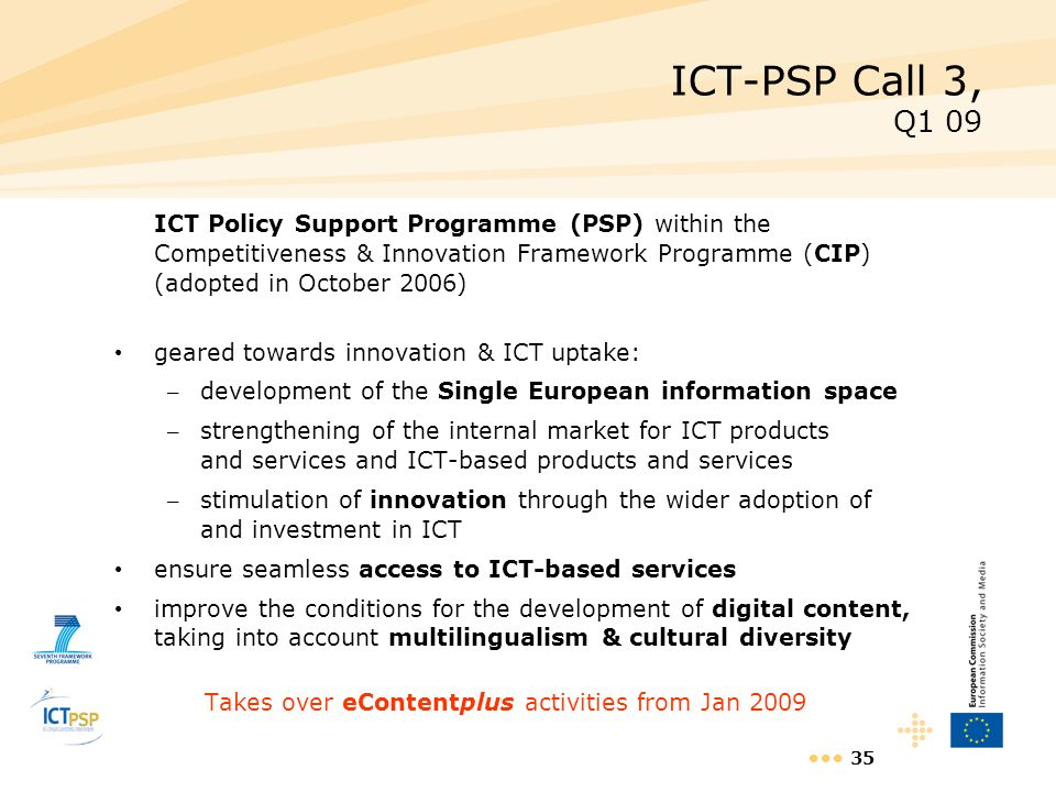 ICT-PSP Call 3, Q1 09 geared towards innovation & ICT uptake: