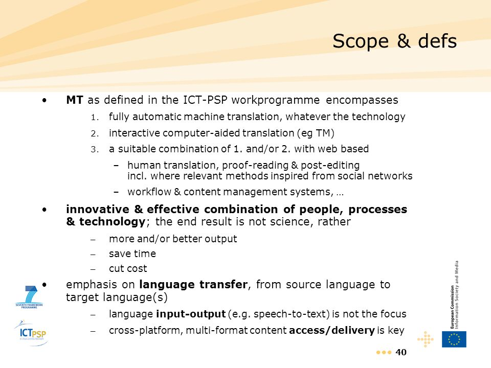 Scope & defs MT as defined in the ICT-PSP workprogramme encompasses