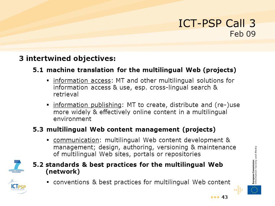 ICT-PSP Call 3 Feb 09 3 intertwined objectives: