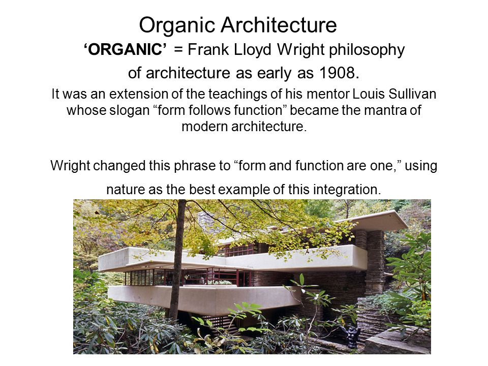 a summary of the philosophy of organic architecture by wright How did frank lloyd wright develop his philosophy of organic architecture what were its tenets.