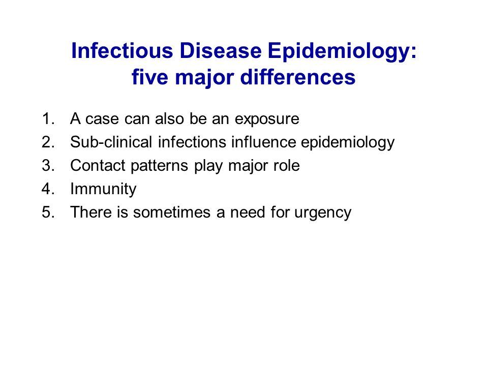 Infectious Disease Epidemiology: five major differences