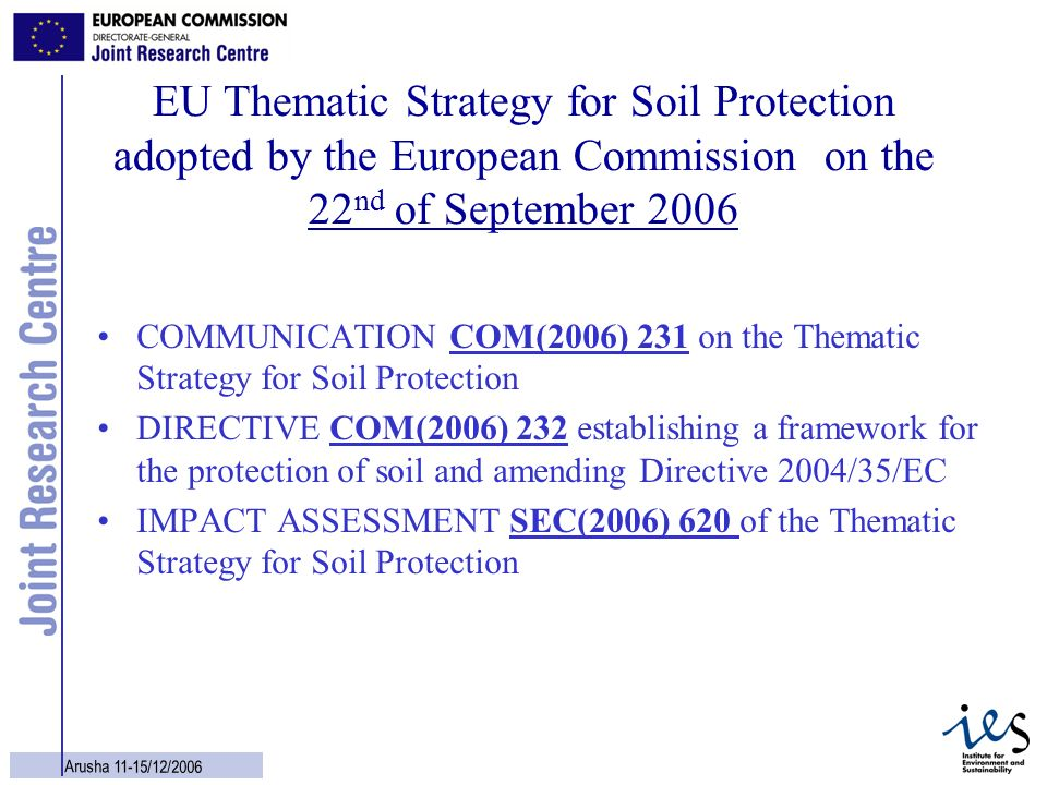 EU Thematic Strategy for Soil Protection adopted by the European Commission on the 22nd of September 2006