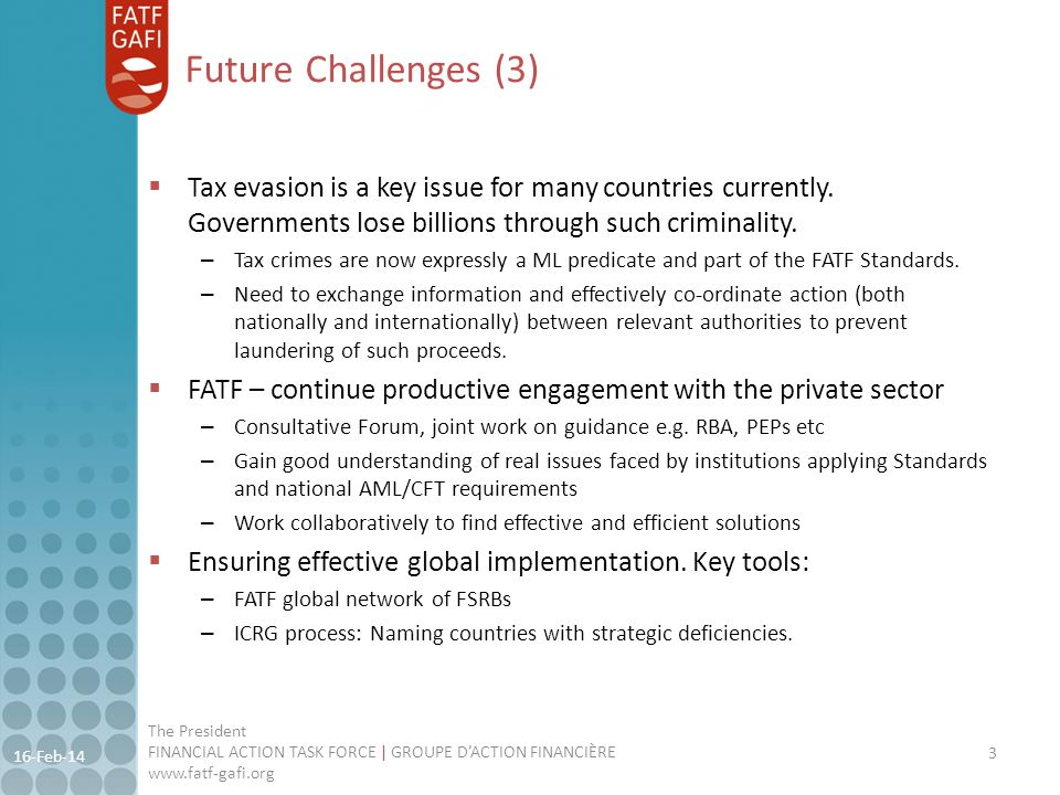 Future Challenges (3) Tax evasion is a key issue for many countries currently. Governments lose billions through such criminality.