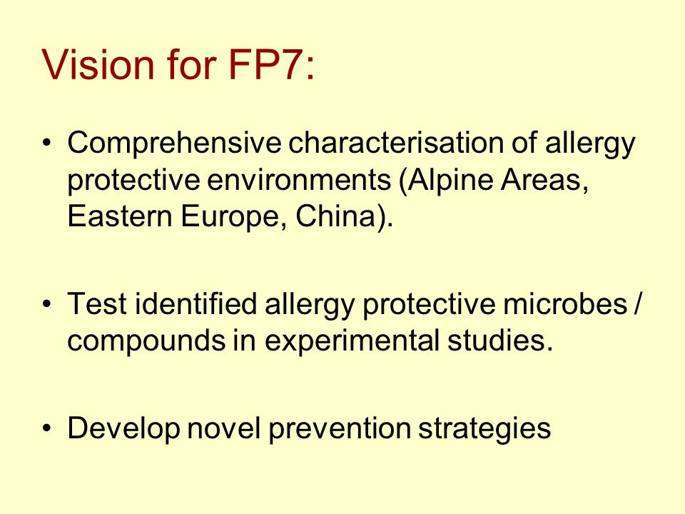 Vision for FP7: Comprehensive characterisation of allergy protective environments (Alpine Areas, Eastern Europe, China).