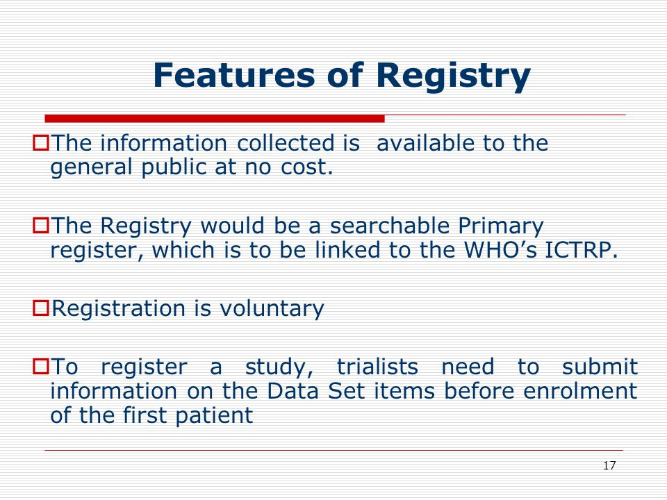 Features of Registry The information collected is available to the general public at no cost.