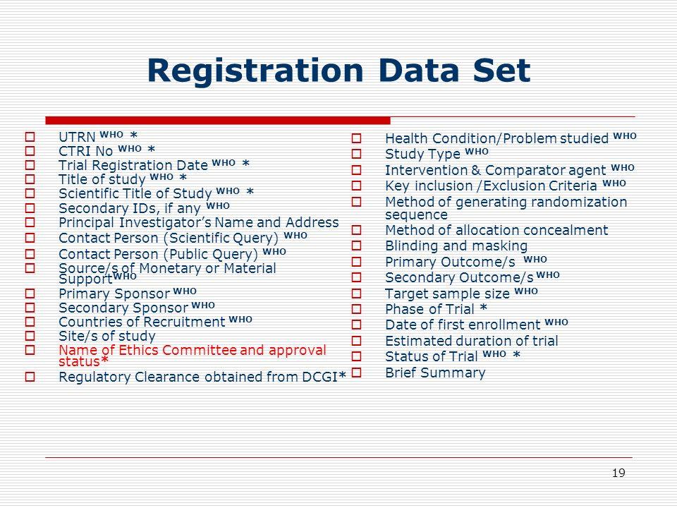 Registration Data Set UTRN WHO * CTRI No WHO *