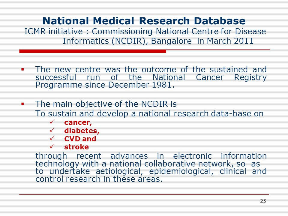 National Medical Research Database ICMR initiative : Commissioning National Centre for Disease Informatics (NCDIR), Bangalore in March 2011
