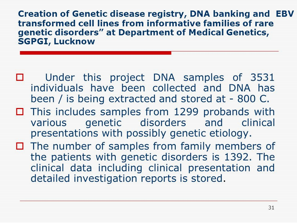 Creation of Genetic disease registry, DNA banking and EBV transformed cell lines from informative families of rare genetic disorders at Department of Medical Genetics, SGPGI, Lucknow
