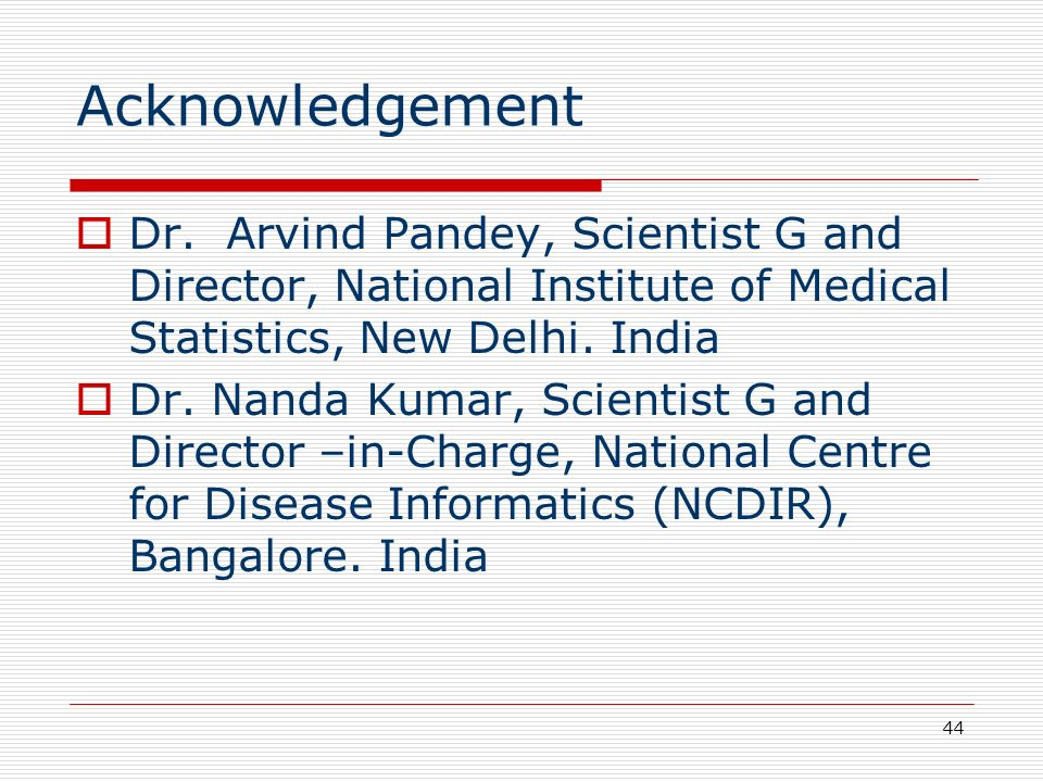 Acknowledgement Dr. Arvind Pandey, Scientist G and Director, National Institute of Medical Statistics, New Delhi. India.
