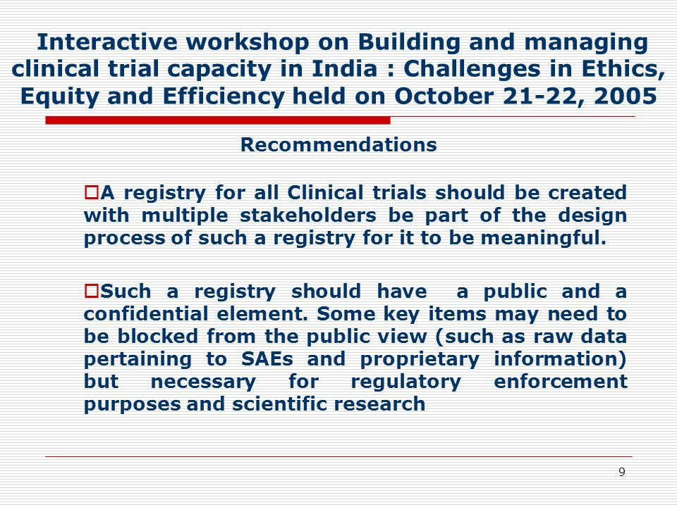 Interactive workshop on Building and managing clinical trial capacity in India : Challenges in Ethics, Equity and Efficiency held on October 21-22, 2005