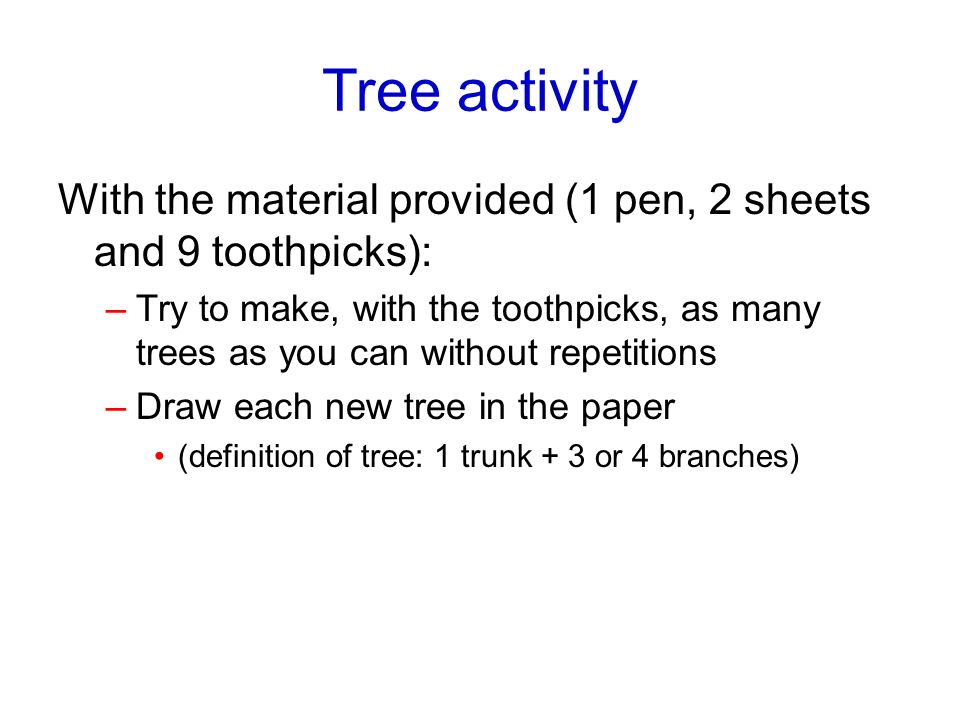 Tree activity With the material provided (1 pen, 2 sheets and 9 toothpicks):