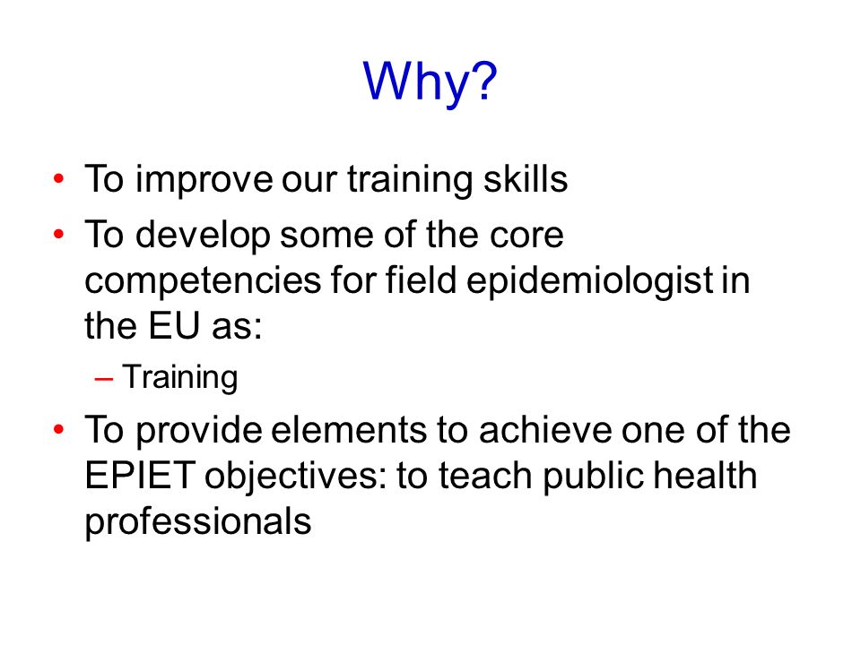 Why To improve our training skills
