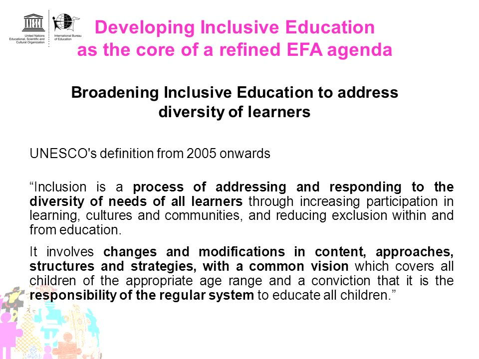 Developing Inclusive Education as the core of a refined EFA agenda