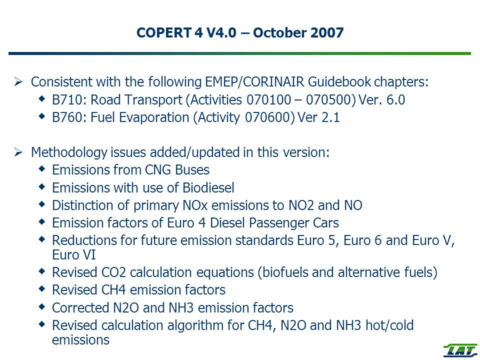 COPERT 4 V4.0 – October 2007 Consistent with the following EMEP/CORINAIR Guidebook chapters: